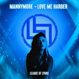 MANNYMORE & LEAGUE OF LYONS - LOVE ME HARDER